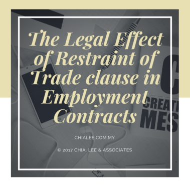The Legal Effects of Restraint of Trade Clause in Employment Contracts